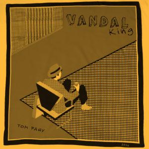 Vandal King by Tom Fahy